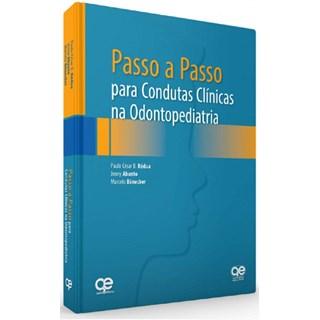 Livro - Passo a Passo para Condutas Clínicas na Odontopediatria - Abanto - Santos