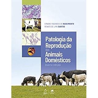 Livro Patologia da Reprodução dos Animais Domésticos - Nascimento - Guanabara
