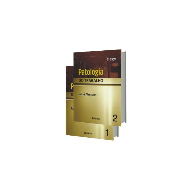 Livro - Patologia do Trabalho - 2 volumes - 2013 - René Mendes