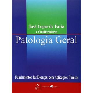 Livro - Patologia Geral - Fundamentos das Doenças com Aplicações Clínicas - Faria