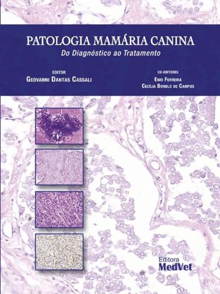 Livro - Patologia Mamaria Canina do Diagnóstico ao Tratamento - Cassali