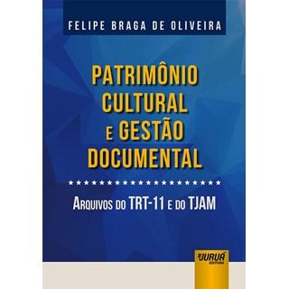 Livro - Patrimônio Cultural e Gestão Documental - Oliveira - Juruá