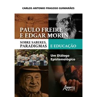 Livro - Paulo Freire e Edgar Morin - Guimarães - Appris