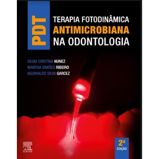 Livro - PDT Terapia Fotodinâmica Antimicrobiana na Odontologia - Núñez