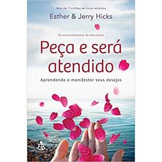 Livro - Peça e Será Atendido - Hicks - Sextante