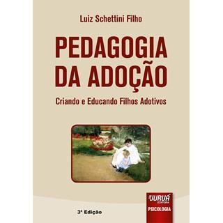 Livro - Pedagogia da Adoção - Filho - Juruá