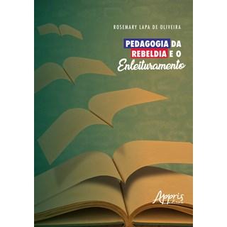 Livro - Pedagogia da Rebeldia e o Enleituramento - Oliveira