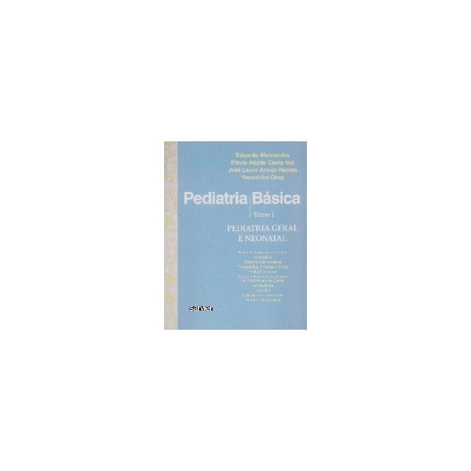 Livro - Pediatria Básica vol 1 - Pediatria Geral e Neonatal - Marcondes