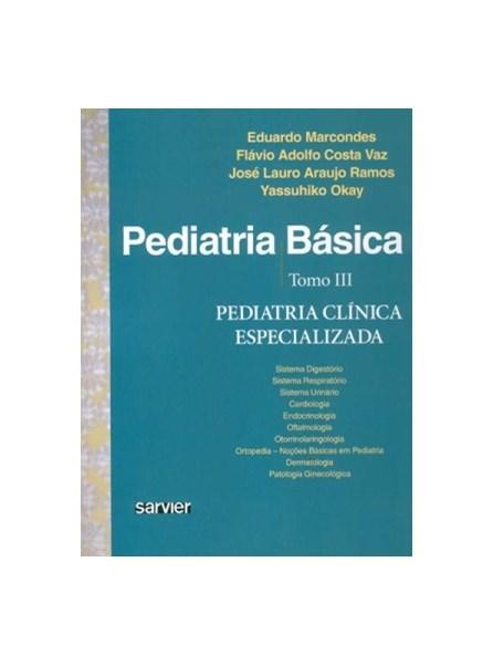 Livro - Pediatria Básica vol 3 - Pediatria Clínica Especializada - Marcondes