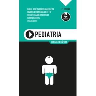 Livro - Pediatria - Consulta Rápida - Barros - Marostica