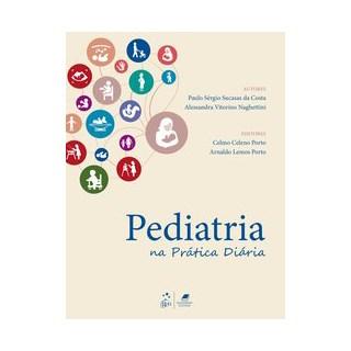 Livro - Pediatria na Prática Diária - PORTO 1º edição