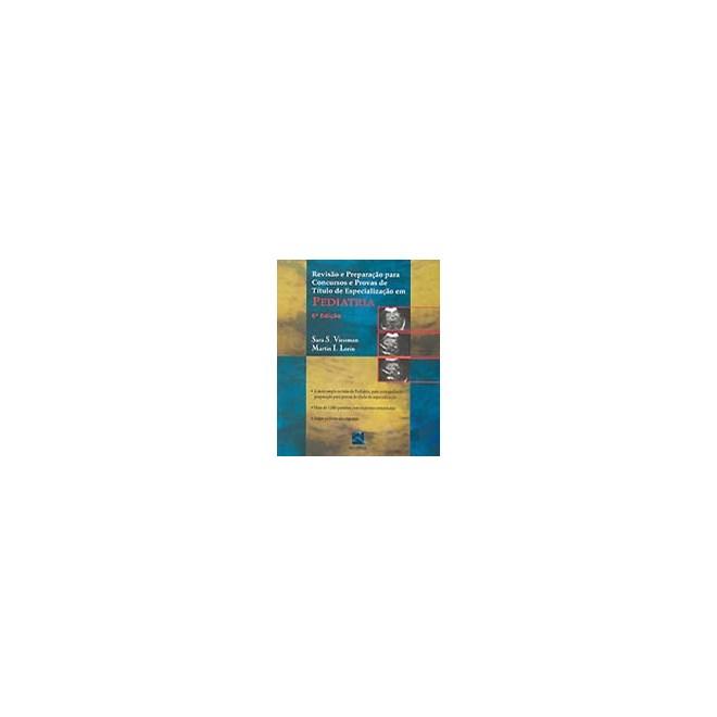 Livro - Pediatria Revisão e Preparação para Concursos e Provas de Título de Especialização em - Viessman