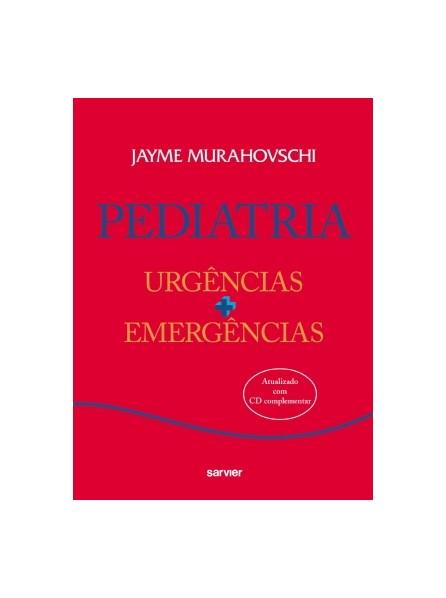 Livro - Pediatria - Urgências + Emergências - Inclui CD - 2a. edição - Murahovschi