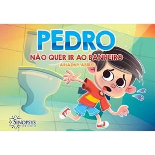 Livro - Pedro o Menino que Não quer Ir ao Banheiro- Abbud