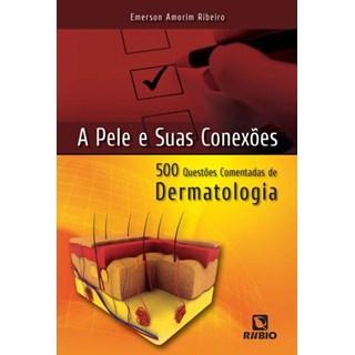 Livro - Pele e suas Conexões, A 500 Questões Comentadas de Dermatologia - Ribeiro