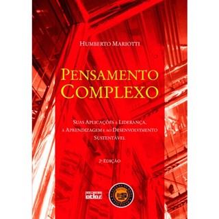 Livro - Pensamento Complexo: Suas Aplicações à Liderança, à Aprendizagem e ao Desenvolvimento Sustentável - Mariotti