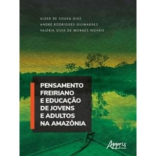 Livro -  Pensamento Freiriano e Educação de Jovens e Adultos na Amazônia  - Dias