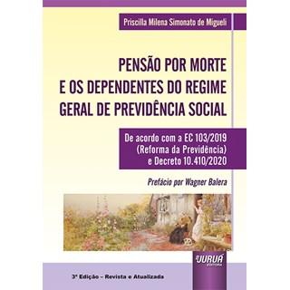 Livro Pensão Por Morte e os Dependentes - Mihgueli - Juruá