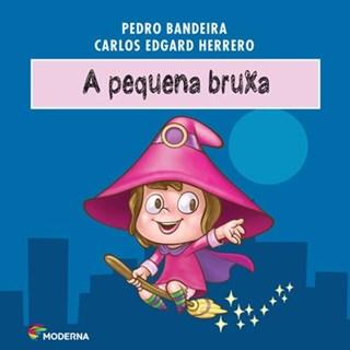 Livro Pequena Bruxa, A - Pedro Bandeira - Moderna