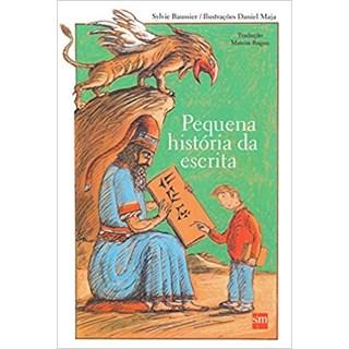 Livro - Pequena História da Escrita - Baussier - Edições Sm