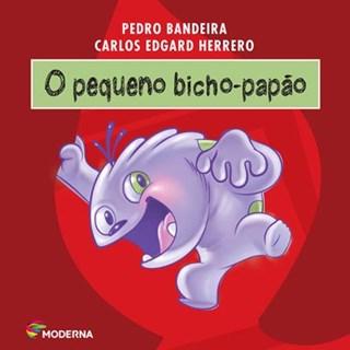 Livro Pequeno Bicho Papão, O - Pedro Bandeira - Moderna