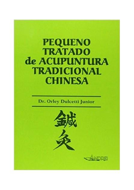 Livro - Pequeno Tratado de Acupuntura Tradicional Chinesa - Dulcetti Junior