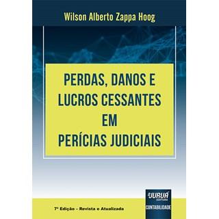 Livro Perdas, Danos e Lucros Cessantes em Perícias Judiciais - Hoog - Juruá