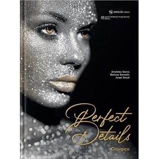 Livro Perfect Details Cirúrgico - Daros - Napoleão
