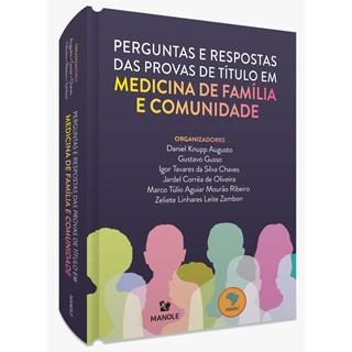 Livro Perguntas e Respostas das Provas de Título em Medicina da Família e Comunidade - Manole