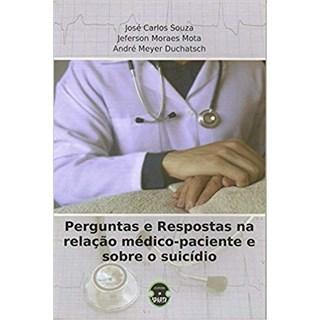 Livro - Perguntas e respostas na Relação Medico-Paciente e Sobre o Suicídio - Souza