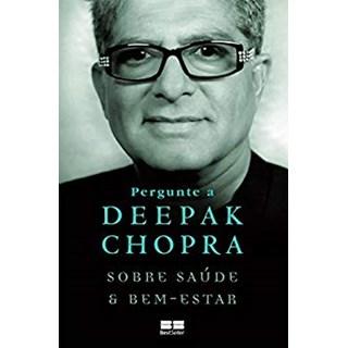 Livro - Pergunte a Deepak Chopra sobre Saúde e Bem-Estar - Chopra