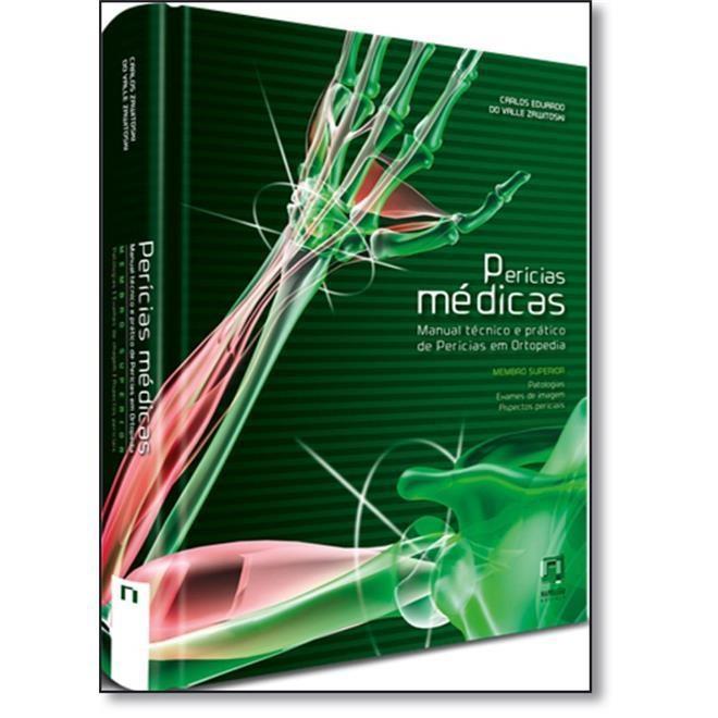 Livro - Pericias Médicas - Manual Técnico e Pratico de Pericias em Ortopedia - Zawitoski