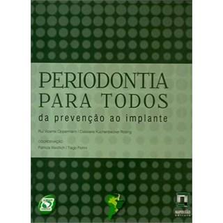 Livro - Periodontia para Todos da Prevenção ao Implante - Fiorini