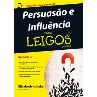 Livro - Persuasão e Influência Para Leigos - Kuhnke - Alta Books