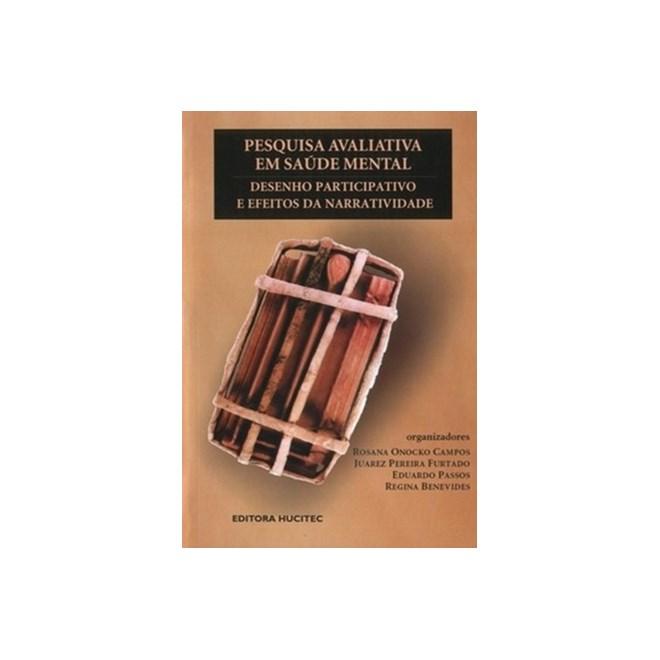 Livro - Pesquisa Avaliativa em Saúde Mental Desenho Participativo e Efeitos da Narratividade - Campos