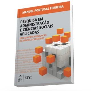 Livro - Pesquisa em Administração e Ciências Sociais-Um Guia para Publicação de Artigos Acadêmicos - Portugal