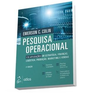 Livro - Pesquisa Operacional - 170 Aplicações em Estratégia, Finanças, Logística, Produção, Marketing e Vendas - Colin