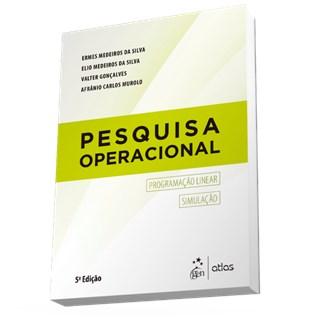 Livro - Pesquisa Operacional Para os Cursos de Administração e Engenharia - Programação Linear e Simulação - Silva