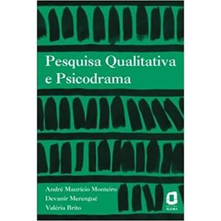 Livro - Pesquisa Qualitativa e Psicodrama - Monteiro - Ágora
