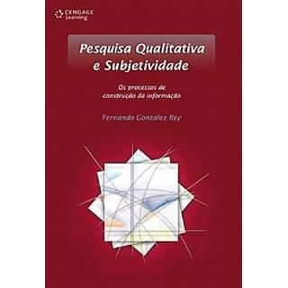 Livro - Pesquisa Qualitativa e Subjetividade - Os Processos de Construção da Informação - Rey