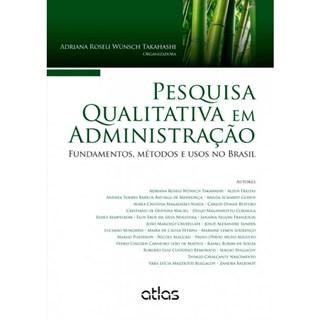 Livro - Pesquisa Qualitativa em Administração - Fundamentos, Métodos e Usos no Brasil - Takahashy