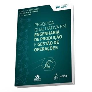 Livro - Pesquisa Qualitativa em Engenharia de Produção e Gestão de Operações - Bernardes