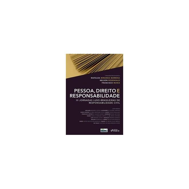 Livro - PESSOA, DIREITO E RESPONSABILIDADE - III JORNADAS LUSO-BRASILEIRAS DE RESPONSABILIDADE CIVIL