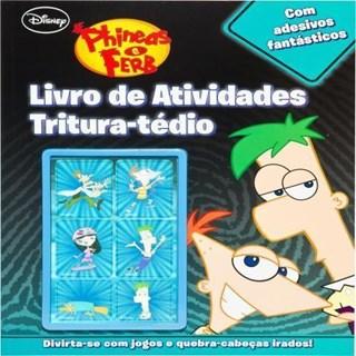 Livro - Phineas e Ferb - Livro de Atividades Tritura-Tédio - Disney -