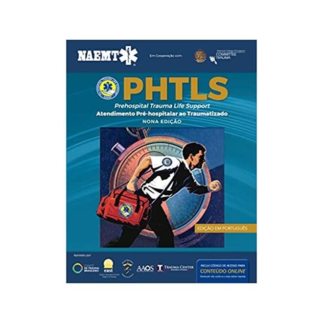 Livro - PHTLS Atendimento Pré-hospitalar Ao Traumatizado - Naemt - Artmed