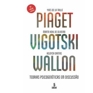Livro - Piaget Vigotski Wallon - Teorias Psicogenéticas Em Discussão - Dantas