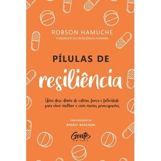 Livro - Pílulas de Resiliência - Hamuche (Resiliência Humana) - Gente