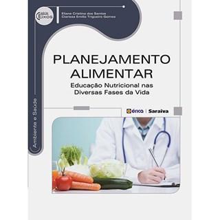 Livro - Planejamento Alimentar Educação Nutricional nas Diversas Fases da Vida - Santos