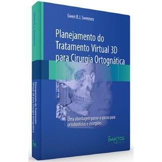 Livro - Planejamento do Tratamento Virtual 3D para Cirurgia Ortognática - Swennen - Santos