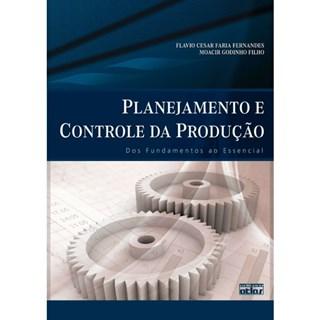 Livro - Planejamento e Controle da Produção: Dos Fundamentos ao Essencial - Fernandes